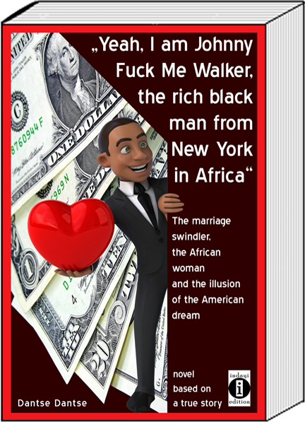 "Book Cover: ""Yeah, I am Johnny Fuck Me Walker, the rich black man from New York in Africa"""