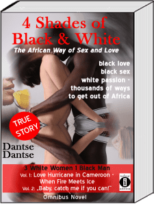 Book Cover: 4 Shades of Black & White - The African Way of Sex and Love: black love, black sex, white passion - thousands of ways out of Africa