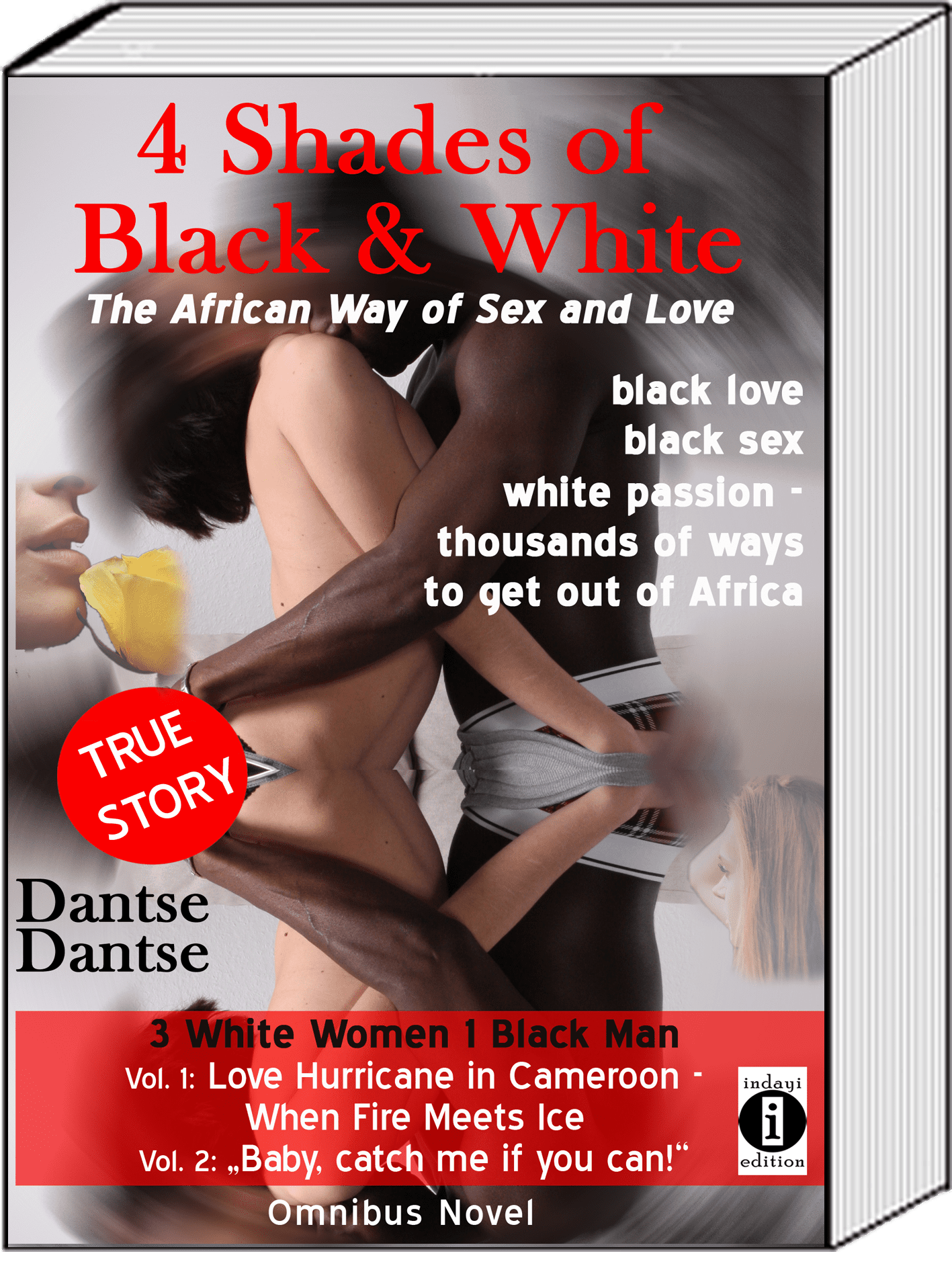 4 Shades of Black & White - The African Way of Sex and Love: black love, black sex, white passion - thousands of ways out of Africa