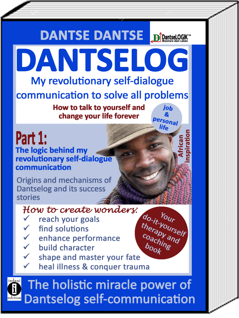 Book Cover: DANTSELOG - My revolutionary self-dialogue communication to solve all problems - How to talk to yourself and change your life forever. Part 1: The logic behind my revolutionary self-dialogue communication