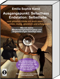 Cover vom Buch Ausgangssituation Selbsthass, Endstation: Selbstliebe
