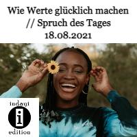 """Beitragsbild für den Beitrag """"Wie Werte glücklich machen // Spruch des Tages 18.08.2021""""."""