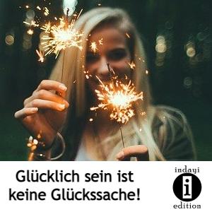 """Beitragsbild zu """"Glücklich sein ist keine Glückssache""""."""