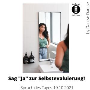 Sag Ja zur Selbstevaluierung! //Spruch des Tages 19.10.21