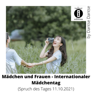 Mädchen und Frauen – Internationaler Mädchentag // Spruch des Tages 11.10.2021