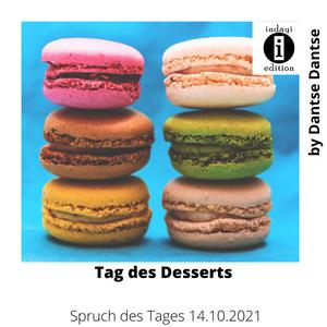 Tag des Dessert // Spruch des Tages 14.10.2021