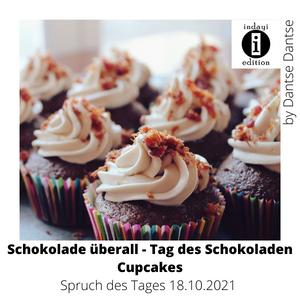 Schokolade überall – Tag des Schokoladen Cupcakes // Spruch des Tages 18.10.2021